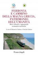 Ferrovia e cammino della Magna Grecia, patrimonio dell'umanità - AA. VV.