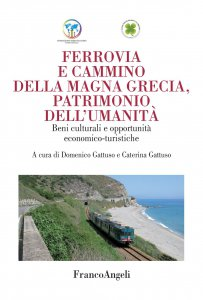 Copertina di 'Ferrovia e cammino della Magna Grecia, patrimonio dell'umanità'