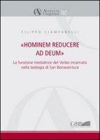 Hominem reducere ad deum. La funzione mediatrice del verbo incarnato nella teologia di San Bonaventura - Ciampanelli Filippo