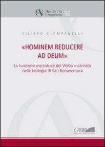 Copertina di 'Hominem reducere ad deum. La funzione mediatrice del verbo incarnato nella teologia di San Bonaventura'