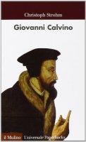 Giovanni Calvino - Christoph Strohm