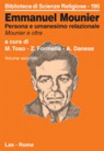 Copertina di 'Emmanuel Mounier. Persona e umanesimo relazionale [vol_2] / Mounier e oltre'