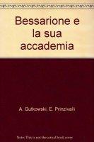 Bessarione e la sua Accademia - Gutkowski Andrzej