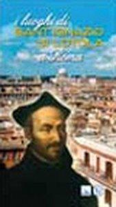 Copertina di 'I luoghi di Sant'Ignazio di Loyola a Roma'