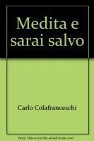 Medita e sarai salvo - Carlo Colafranceschi