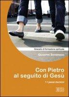 Con Pietro al seguito di Gesù. Itinerario di formazione spirituale per i giovani - Sovernigo Giuseppe