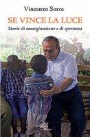 Se vince la luce - Vincenzo Sorce