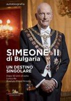 Simeone II di Bulgaria. Un destino singolare. Dopo 50 anni di esilio l'unico re divenuto primo ministro - Simeone II di Bulgaria, Courtois Sébastien