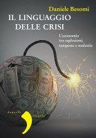 Il linguaggio delle crisi - Daniele Besomi
