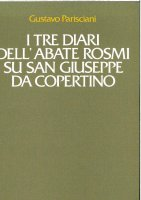 Tre diari dell'abate Rosmi su san Giuseppe da Copertino - Gustavo Parisciani