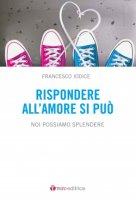 Rispondere all'amore si può - Francesco Iodice