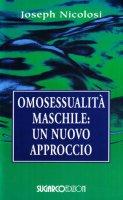 Omosessualità maschile: un nuovo approccio - Nicolosi Joseph