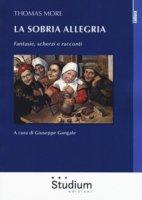 La sobria allegria - Tommaso Moro