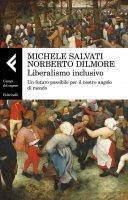 Liberalismo inclusivo - Michele Salvati, Norberto Dilmore