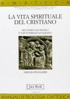 La vita spirituale del cristiano secondo san Paolo e san Tommaso d'Aquino - Pinckaers Servais