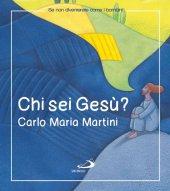 Chi sei Ges�? - Martini Carlo M.