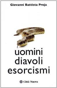 Copertina di 'Uomini diavoli esorcismi. La verità sul mondo dell'occulto'