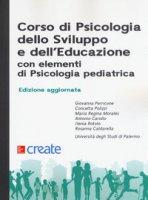 Corso di psicologia dello sviluppo e dell'educazione con elementi di psicologia pediatrica