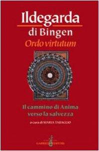 Copertina di 'Ordo virtutum. Il cammino di anima verso la salvezza'