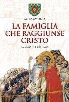 La famiglia che raggiunse Cristo - Padre M. Raymond