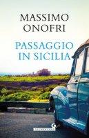 Passaggio in Sicilia - Onofri Massimo