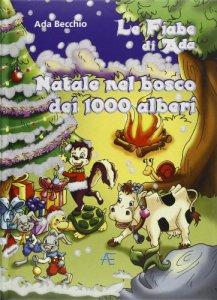 Copertina di 'Le fiabe di Ada... Natale nel bosco dei 1000 alberi'