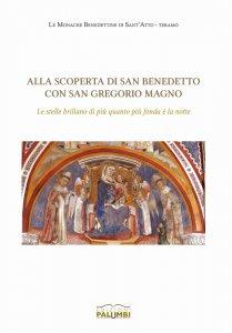 Copertina di 'Alla scoperta di san Benedetto con san Gregorio Magno'