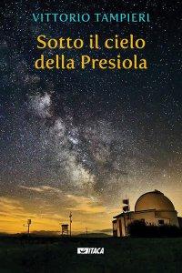 Copertina di 'Sotto il cielo della Presiola'