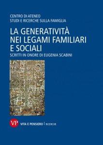 Copertina di 'La generatività nei legami familiari e sociali'