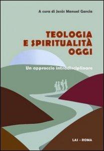 Copertina di 'Teologia e spiritualità oggi'