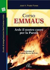 Copertina di 'Corso Emmaus. Arde il nostro cuore per la Parola'