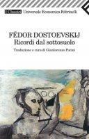 Ricordi dal sottosuolo - Fëdor Dostoevskij