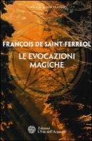 Le evocazioni magiche - Saint-Ferreol François de