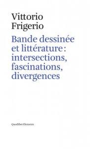 Copertina di 'Bande dessinée et littérature: intersections, fascinations, divergences'
