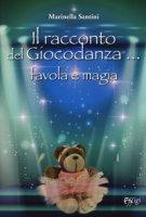 Il racconto del giocodanza... favola e magia - Santini Marinella