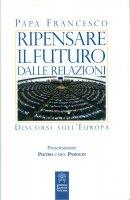 Ripensare il futuro dalle relazioni - Francesco (Jorge Mario Bergoglio)