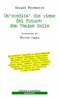 Un'eredità che viene dal futuro: don Tonino Bello - Sergio Paronetto