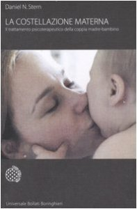 Copertina di 'La costellazione materna. Il trattamento psicoterapeutico della coppia madre-bambino'