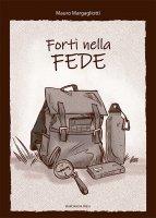 Forti nella fede - Mauro Margagliotti