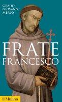 Frate Francesco - Grado Giovanni Merlo