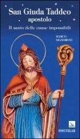San Giuda Taddeo apostolo. Il santo delle cause impossibili - Marco Signoroni
