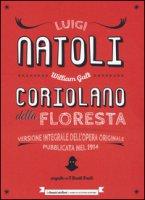 Coriolano della Floresta seguito da «I Beati Paoli». Nuovissimo romanzo storico siciliano. Ediz. integrale - Natoli Luigi
