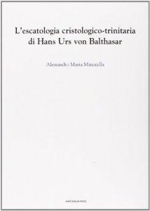 Copertina di 'L'escatologica cristologico-trinitaria di Hans Urs von Balthasar'