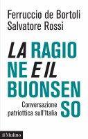 La ragione e il buonsenso - Ferruccio De Bortoli, Salvatore Rossi