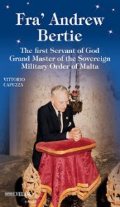 Copertina di 'Fra' Andrew Bertie. The first servant of god grand master of the sovereign military Order of Malta'