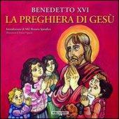 Preghiera di Gesù. (La) - Benedetto XVI (Joseph Ratzinger)