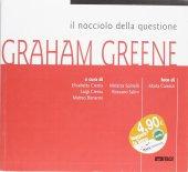 Il nocciolo della questione: Graham Greene. Catalogo della mostra (2005)