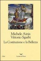 La Costituzione e la bellezza. Ediz. illustrata - Ainis Michele, Sgarbi Vittorio