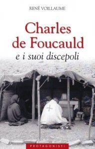 Copertina di 'Charles de Foucauld e i suoi discepoli'