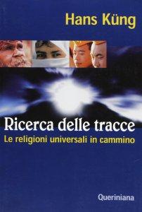Copertina di 'Ricerca delle tracce. Le religioni universali in cammino'